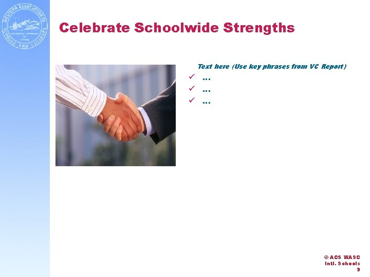 Celebrate Schoolwide Strengths Text here (Use key phrases from VC Report) ü … ü