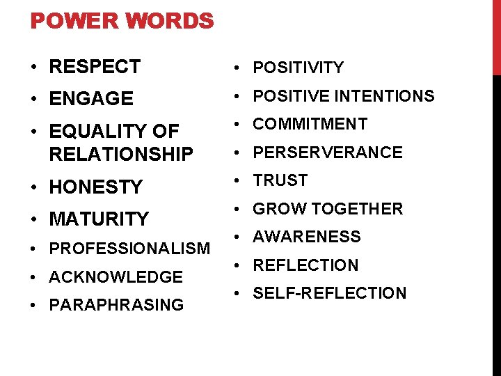POWER WORDS • RESPECT • POSITIVITY • ENGAGE • POSITIVE INTENTIONS • EQUALITY OF