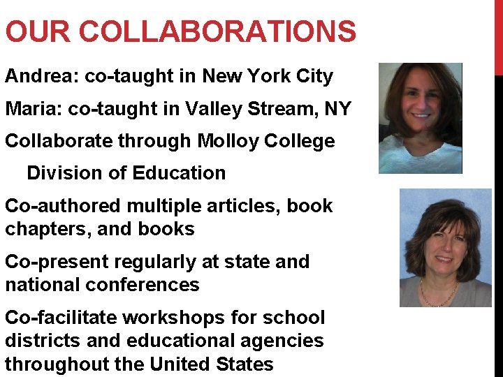 OUR COLLABORATIONS Andrea: co-taught in New York City Maria: co-taught in Valley Stream, NY