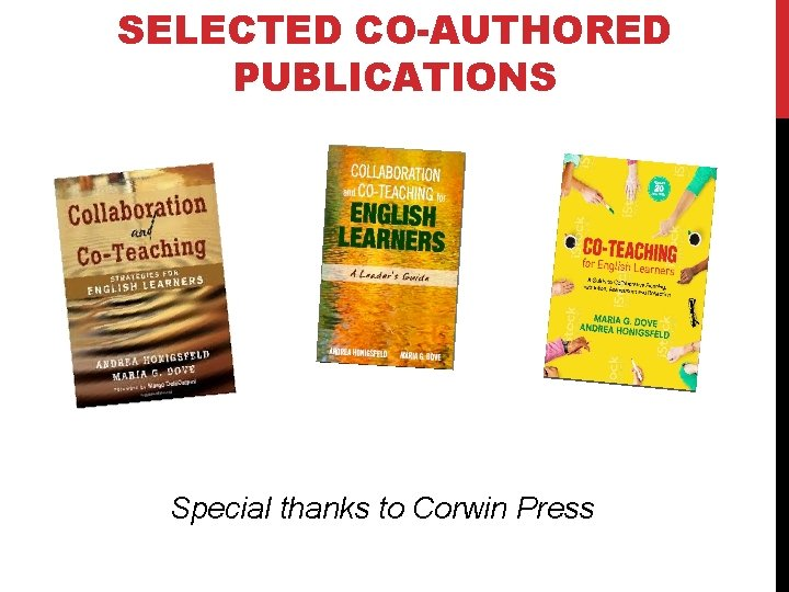 SELECTED CO-AUTHORED PUBLICATIONS Special thanks to Corwin Press