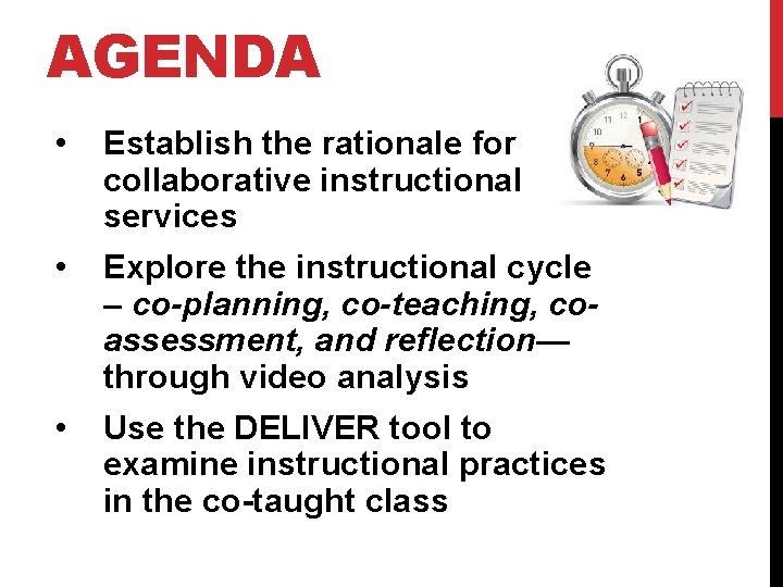 AGENDA • Establish the rationale for collaborative instructional services • Explore the instructional cycle