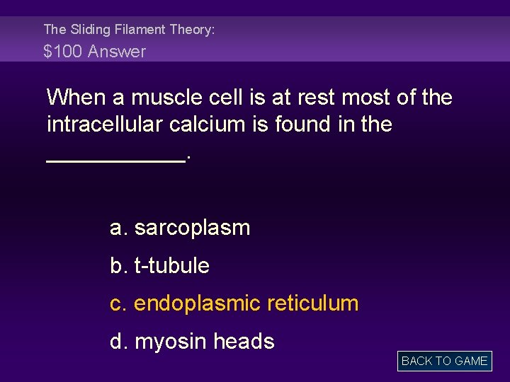 The Sliding Filament Theory: $100 Answer When a muscle cell is at rest most