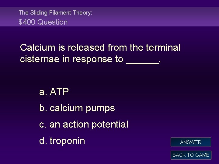The Sliding Filament Theory: $400 Question Calcium is released from the terminal cisternae in