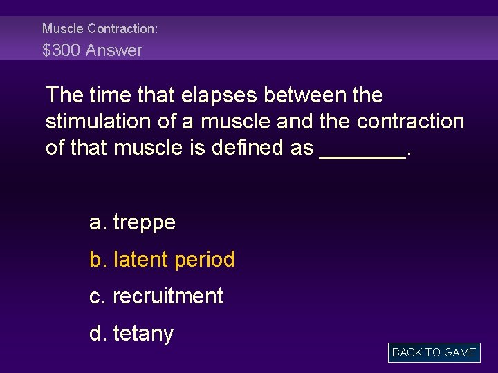 Muscle Contraction: $300 Answer The time that elapses between the stimulation of a muscle