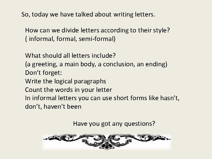 So, today we have talked about writing letters. How can we divide letters according
