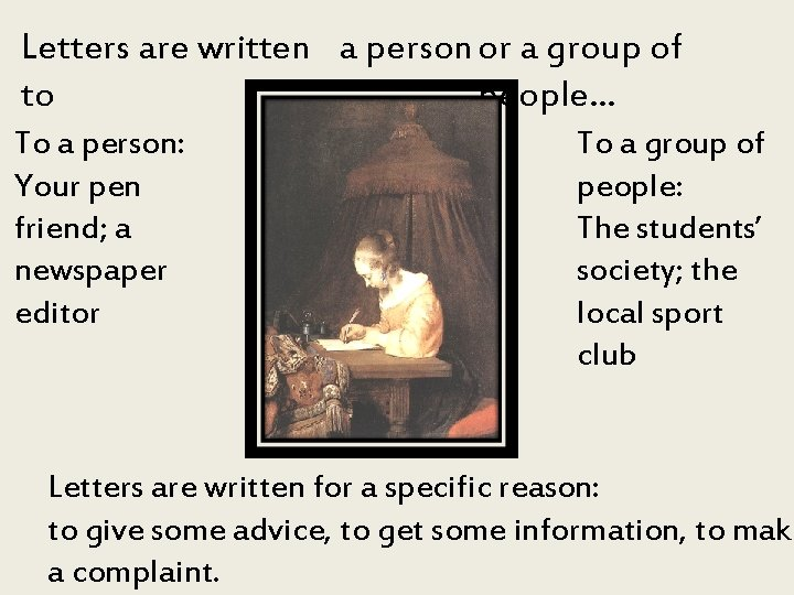 Letters are written a person or a group of to people… To a person: