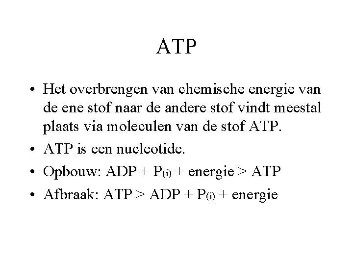 ATP • Het overbrengen van chemische energie van de ene stof naar de andere