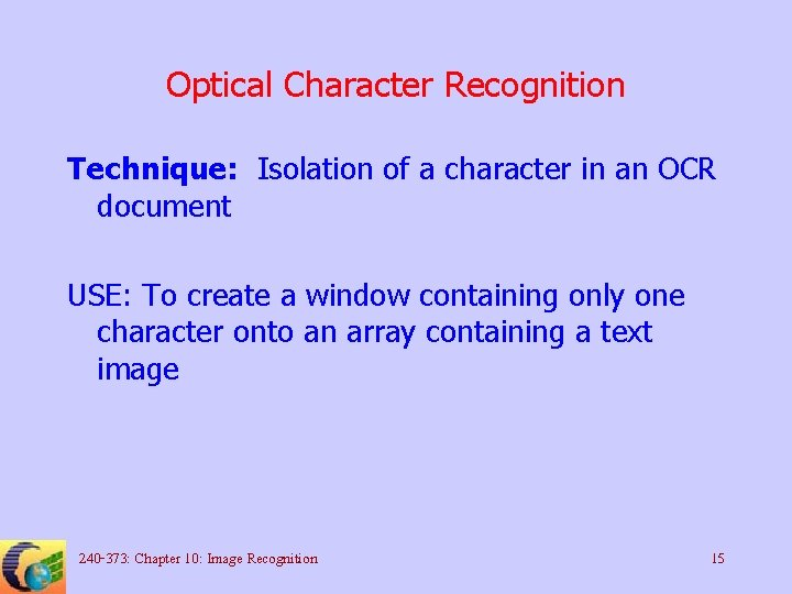 Optical Character Recognition Technique: Isolation of a character in an OCR document USE: To