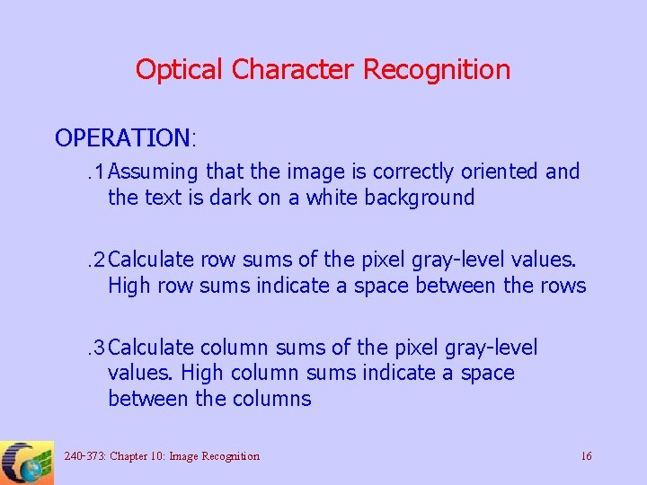 Optical Character Recognition OPERATION: . 1 Assuming that the image is correctly oriented and