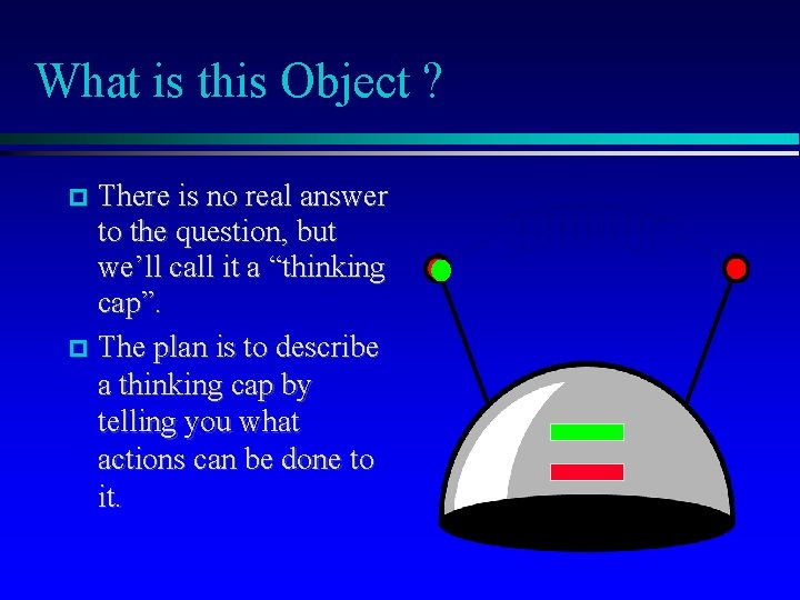 What is this Object ? There is no real answer to the question, but
