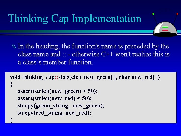 Thinking Cap Implementation In the heading, the function's name is preceded by the class