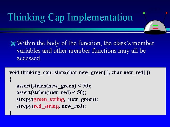 Thinking Cap Implementation Within the body of the function, the class's member variables and