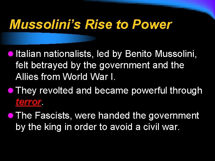 Mussolini's Rise to Power l Italian nationalists, led by Benito Mussolini, felt betrayed by
