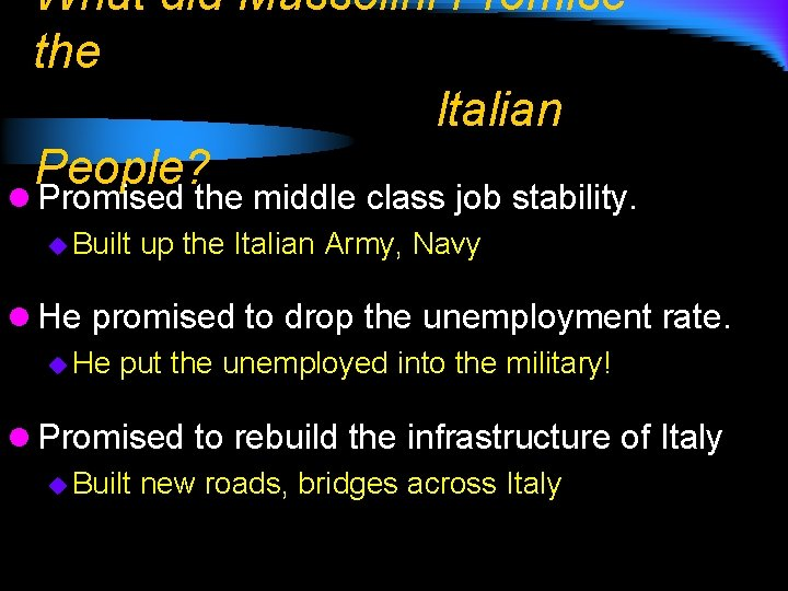 What did Mussolini Promise the Italian People? l Promised the middle class job stability.