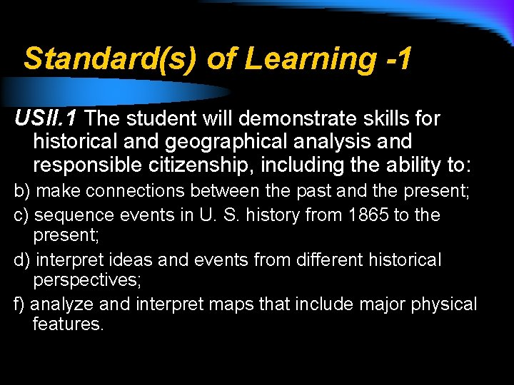 Standard(s) of Learning -1 USII. 1 The student will demonstrate skills for historical and