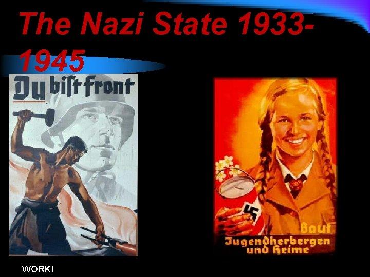 The Nazi State 19331945 WORK!