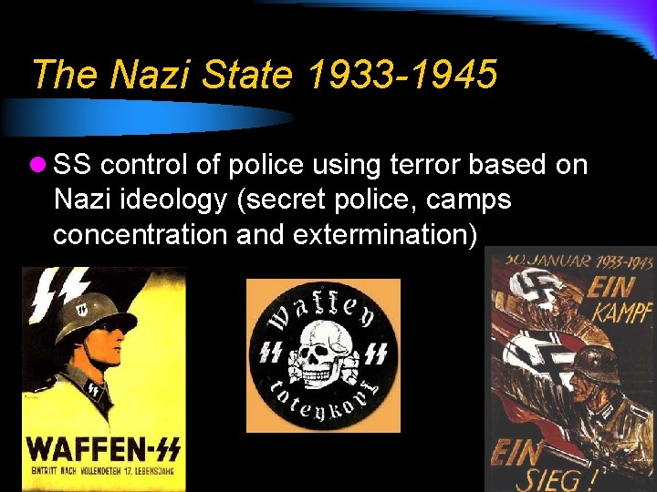 The Nazi State 1933 -1945 l SS control of police using terror based on