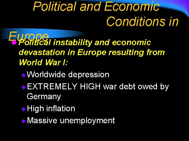 Political and Economic Conditions in Europe l Political instability and economic devastation in Europe