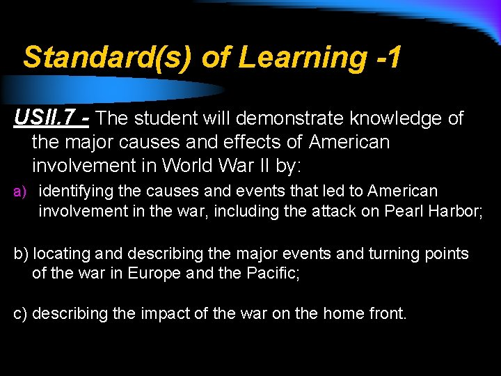 Standard(s) of Learning -1 USII. 7 - The student will demonstrate knowledge of the