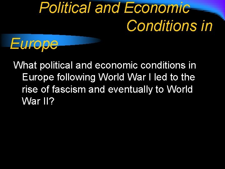 Political and Economic Conditions in Europe What political and economic conditions in Europe following