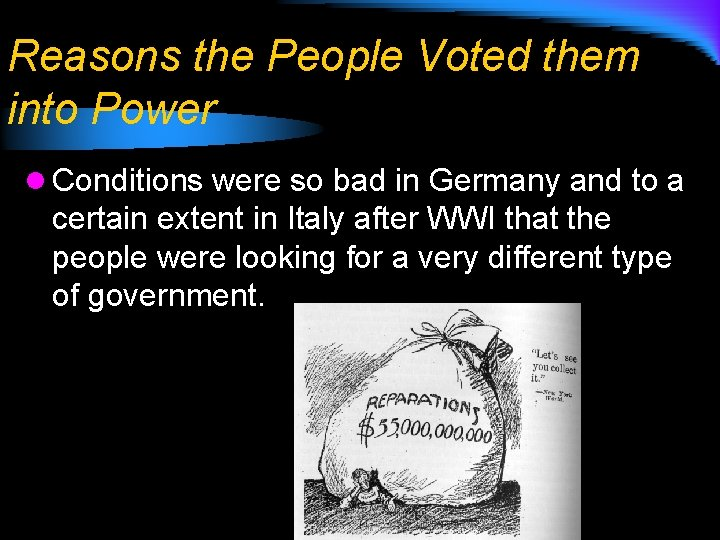 Reasons the People Voted them into Power l Conditions were so bad in Germany