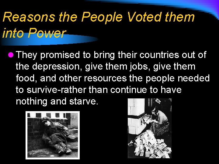 Reasons the People Voted them into Power l They promised to bring their countries