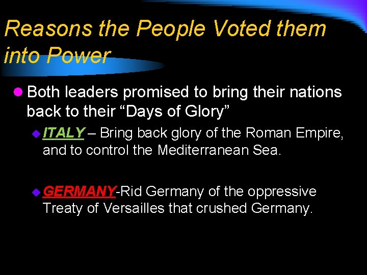 Reasons the People Voted them into Power l Both leaders promised to bring their