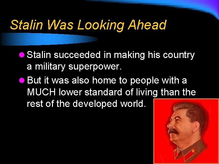 Stalin Was Looking Ahead l Stalin succeeded in making his country a military superpower.