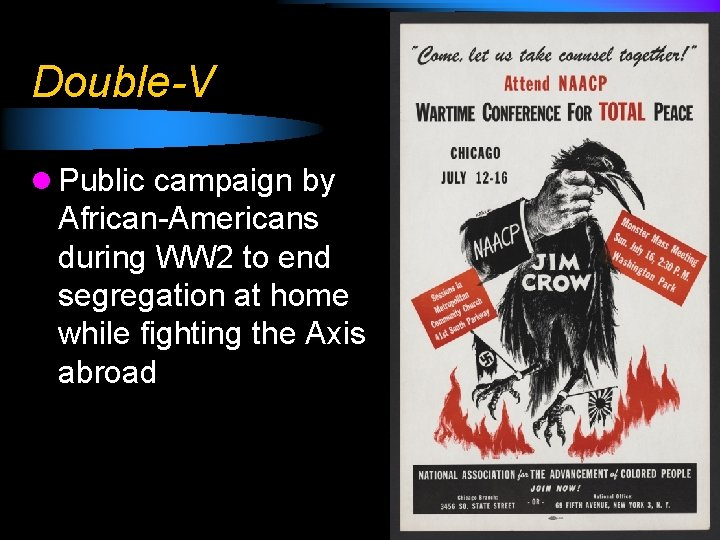 Double-V l Public campaign by African-Americans during WW 2 to end segregation at home