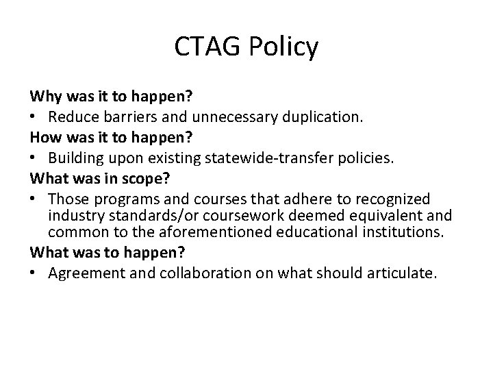 CTAG Policy Why was it to happen? • Reduce barriers and unnecessary duplication. How