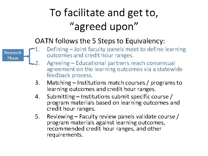 """To facilitate and get to, """"agreed upon"""" OATN follows the 5 Steps to Equivalency:"""