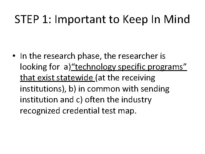 STEP 1: Important to Keep In Mind • In the research phase, the researcher