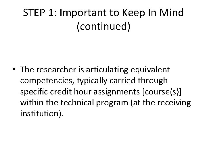 STEP 1: Important to Keep In Mind (continued) • The researcher is articulating equivalent