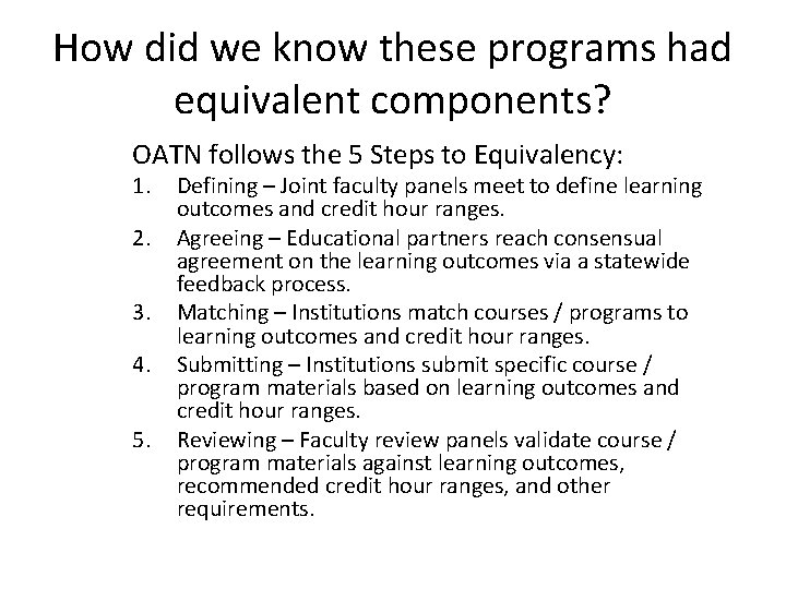 How did we know these programs had equivalent components? OATN follows the 5 Steps