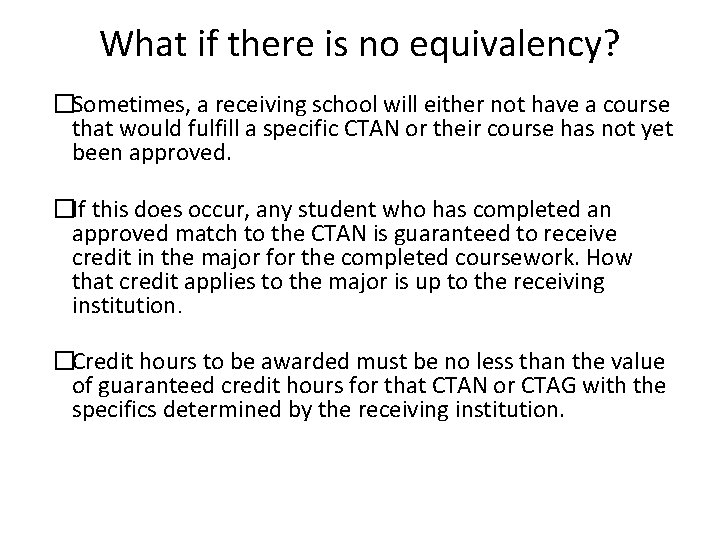 What if there is no equivalency? �Sometimes, a receiving school will either not have