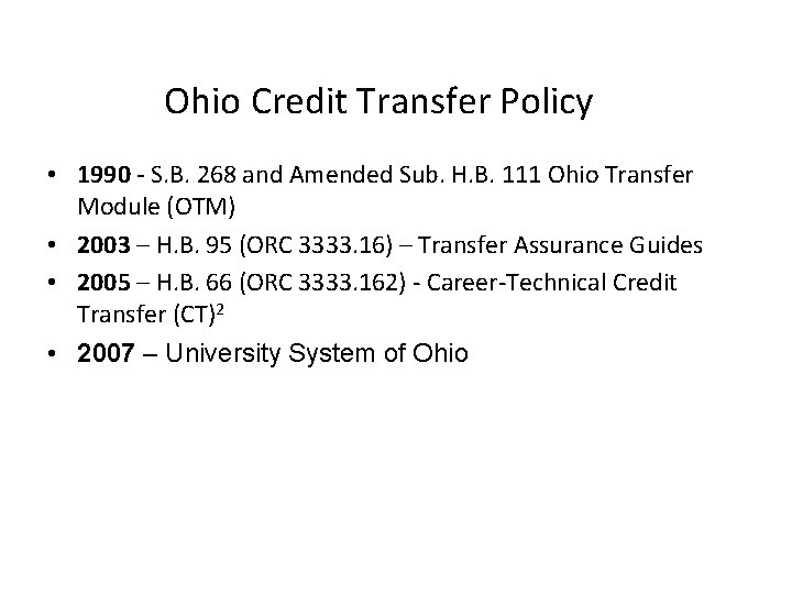 Ohio Credit Transfer Policy • 1990 - S. B. 268 and Amended Sub. H.