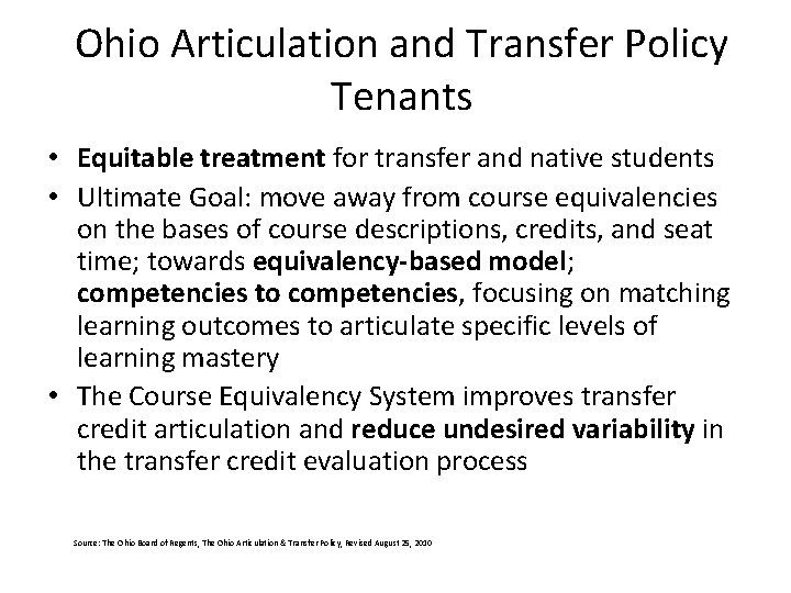 Ohio Articulation and Transfer Policy Tenants • Equitable treatment for transfer and native students