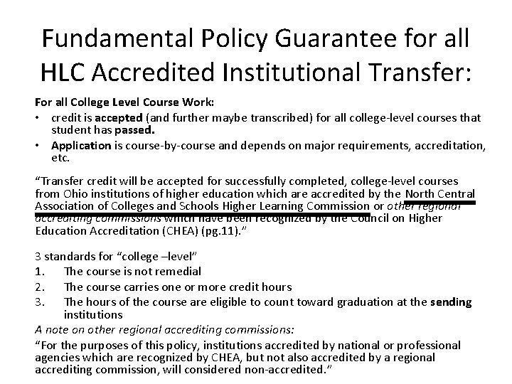 Fundamental Policy Guarantee for all HLC Accredited Institutional Transfer: For all College Level Course