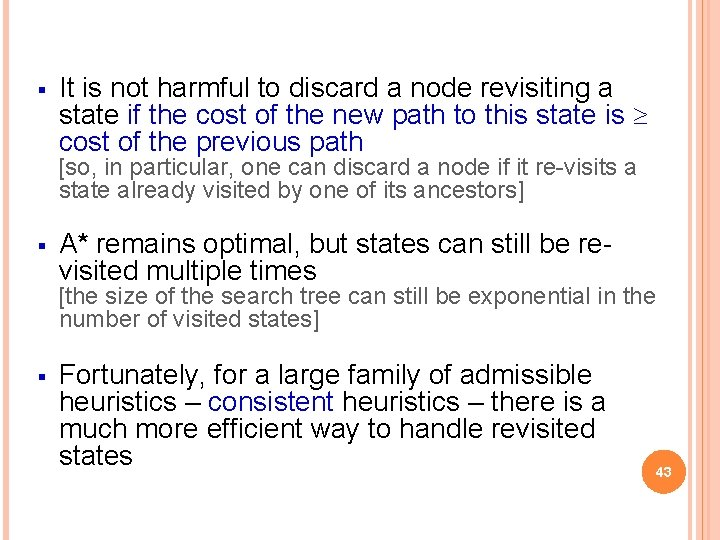 § It is not harmful to discard a node revisiting a state if the