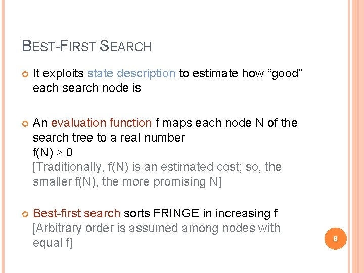 """BEST-FIRST SEARCH It exploits state description to estimate how """"good"""" each search node is"""