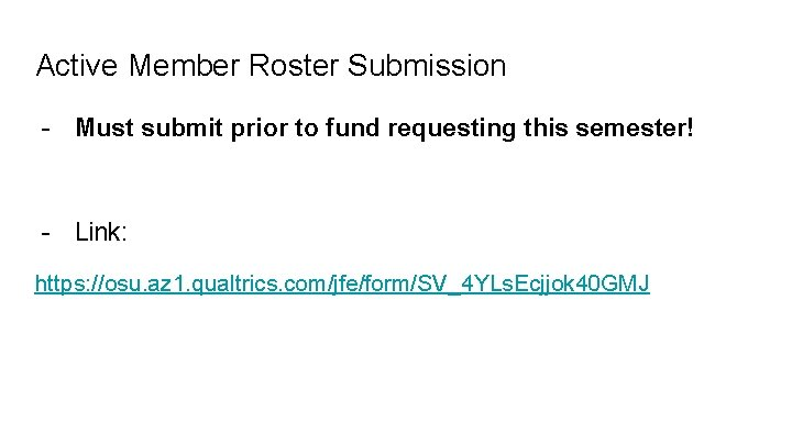 Active Member Roster Submission - Must submit prior to fund requesting this semester! -