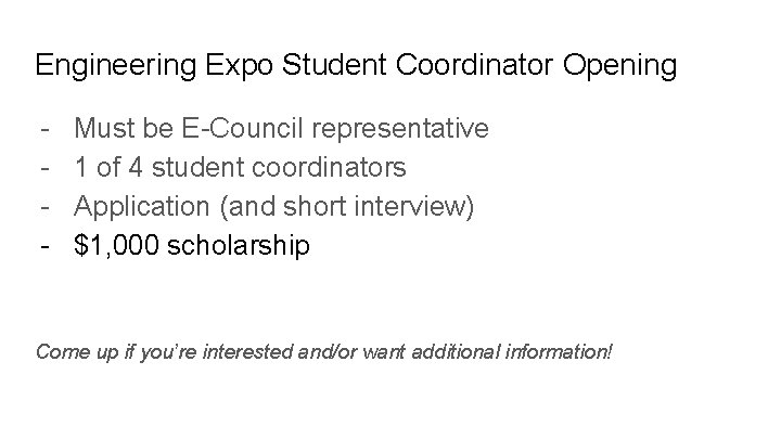 Engineering Expo Student Coordinator Opening - Must be E-Council representative 1 of 4 student