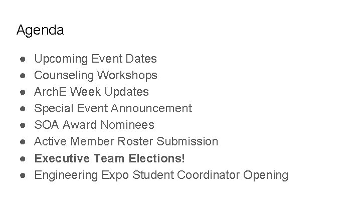 Agenda ● ● ● ● Upcoming Event Dates Counseling Workshops Arch. E Week Updates