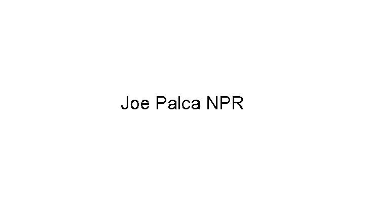Joe Palca NPR