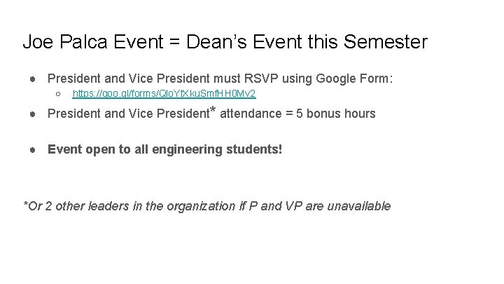 Joe Palca Event = Dean's Event this Semester ● President and Vice President must