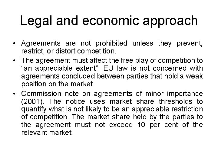 Legal and economic approach • Agreements are not prohibited unless they prevent, restrict, or