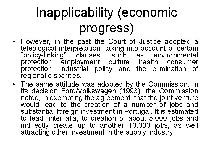 Inapplicability (economic progress) • However, in the past the Court of Justice adopted a