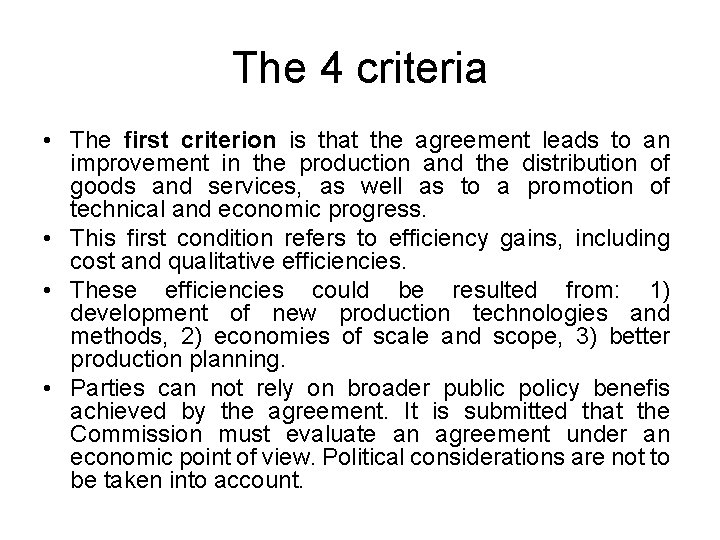 The 4 criteria • The first criterion is that the agreement leads to an