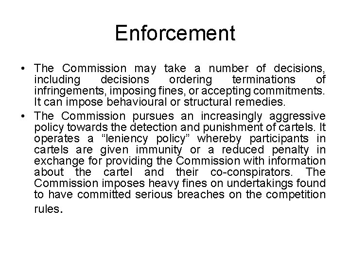 Enforcement • The Commission may take a number of decisions, including decisions ordering terminations