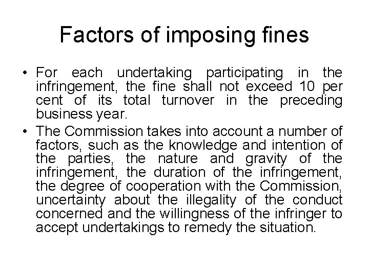 Factors of imposing fines • For each undertaking participating in the infringement, the fine